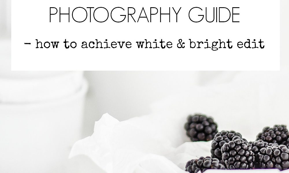 Photography Guide – How To Achieve White & Bright Edit